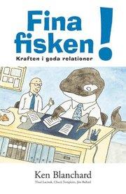 Fina Fisken! : Kraften I Goda Relationer
