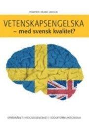 Vetenskapsengelska : med svensk kvalitet?