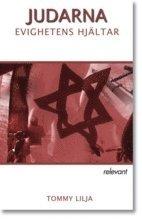Judarna : evighetens hj�ltar (inbunden)