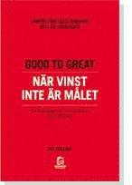 Good to Great : när vinst inte är målet : varför företagstänkande inte är lösningen : en monografi som kompletterar Good to great