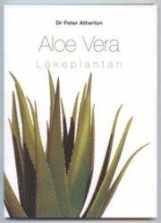 Aloe Vera : läkeplantan