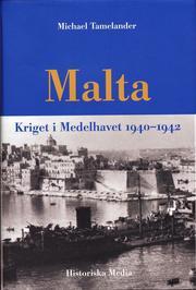 Malta : kriget i Medelhavet 1940-1942 (inbunden)