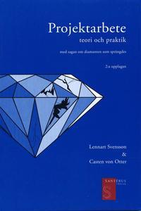 Projektarbete : Teori Och Praktik : Med Sagan Om Diamanten Som Spr�ngdes (h�ftad)