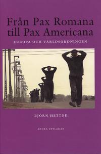 Fr�n Pax Romana till Pax Americana : Europa och v�rldsordningen (h�ftad)