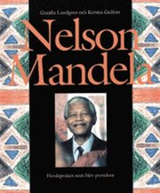 Nelson Mandela – The Shepherdboy who became president