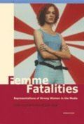Femme fatalities. Representations of strong women in the media
