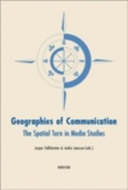 Geographies of communication. The spatial turn in media studies (h�ftad)