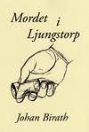 Mordet i Ljungstorp : en dokumentärroman