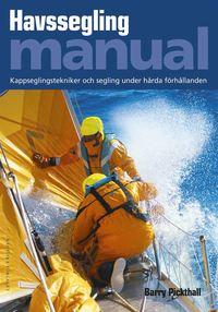 Havssegling manual : kappseglingstekniker och segling under h�rda f�rh�llanden (inbunden)