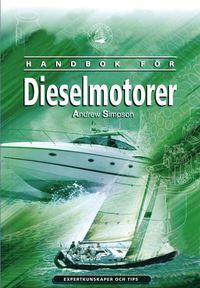 Handbok f�r dieselmotorer : expertkunskaper och tips (h�ftad)