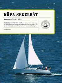 K�pa segelb�t : tips till dig som ska k�pa segelb�t (h�ftad)