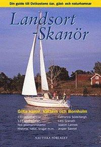 Landsort - Skan�r : din guide till Ost- och Sydkustens �ar, g�st- och naturhamnar, G�ta kanal, V�ttern och Bornholm (h�ftad)