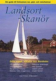 Landsort – Skanör : din guide till Ost- och Sydkustens öar gäst- och naturhamnar Göta kanal Vättern och Bornholm