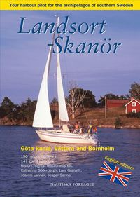 Landsort - Skan�r : your harbour pilot to the archipelagos of southern Sweden (h�ftad)