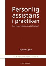 Personlig assistans i praktiken : beredskap initativ och vänskaplighet