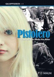 Pistolero : hästen som kom tillbaka från döden