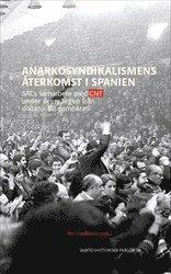 Anarkosyndikalismens återkomst i Spanien : SACs samarbete med CNT under övergången från diktatur till demokrati