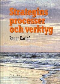 Strategins processer och verktyg (h�ftad)