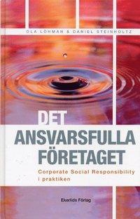 Ansvarsfulla F�retaget : Corporate Social Responsibility I Praktiken (kartonnage)