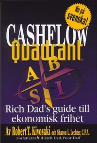 Cashflow Quadrant : Rich dad's guide till ekonomisk framg�ng (h�ftad)