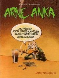 Arne Anka. �teruppst�ndelsen (h�ftad)