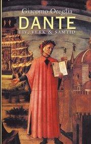 Dante. Liv verk och samtid
