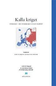 Kalla kriget : Sverige en stormakt utan vapen?
