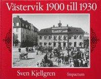 V�stervik 1900 till 1930 : en ber�ttelse i ord och bild (kartonnage)