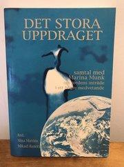 Det stora uppdraget : samtal med Marina Munk om jordens inträde i ett högre medvetande