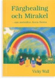 Färghealing och mirakel : om metoden aura-soma
