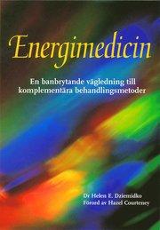 Energimedicin : en banbrytande vägledning till komplementära behandlingmetoder