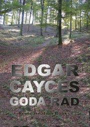 Edgar Cayces goda råd : urval ur hans readingar även kallad Den svarta boken i Den sovande profeten av Jess Stearn
