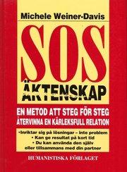 SOS äktenskap : en metod att steg för steg återvinna en kärleksfull relation