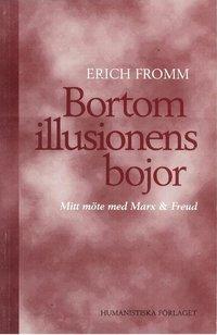 Bortom illusionens bojor : mitt m�te med Marx och Freud (h�ftad)