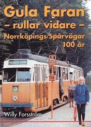 Gula faran rullar vidare : Norrköpings spårvägar 100 år