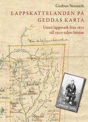 Lappskattelanden på Geddas karta : Umeå lappmark från 1671 till 1900-talets början