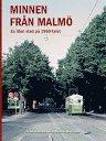 Minnen från Malmö – en liten stad på 60-talet