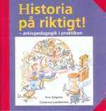 Historia på riktigt! – arkivpedagogik i praktiken