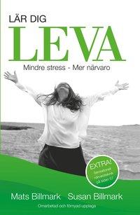 L�R DIG LEVA: Mindre stress - Mer n�rvaro (inbunden)