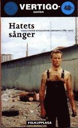 Hatets s�nger :tidig svensk socialistisk diktning (1885-1910) (pocket)