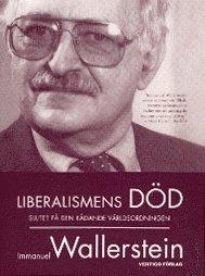 Liberalismens d�d : slutet p� den r�dande v�rldsordningen (kartonnage)