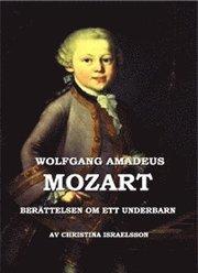 Wolfgang Amadeus Mozart : berättelsen om ett underbarn