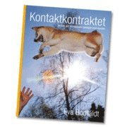 Kontaktkontraktet : en bok om m�nniskans samspel med hunden (inbunden)