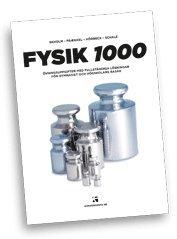 Fysik 1000 : �vningsuppgifter med fullst�ndiga l�sningar f�r gymnasiet och h�gskolans bas�r (h�ftad)