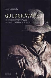 Guldgrävare : nutida guldgrävarsamhällen i Amazonas Afrika och Asien