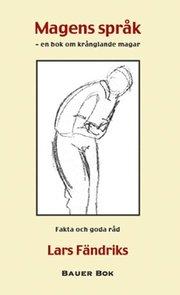 Magens språk : en bok om krånglande magar – fakta och goda råd