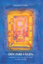 Den inre vägen : meditation som en väg till insikt om det osynliga