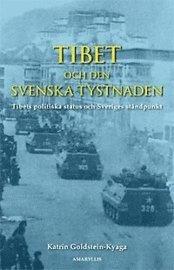 Tibet och den svenska tystnaden : Tibets politiska status och Sveriges ståndpunkt