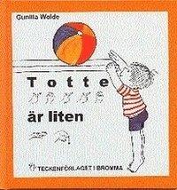 Totte �r liten : barnbok med tecken f�r h�rande barn (kartonnage)