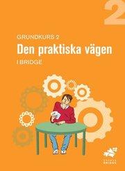 Grundkurs 2 Den praktiska vägen : elevhäfte
